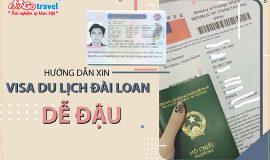Hướng dẫn xin visa du lịch Đài Loan dễ đậu